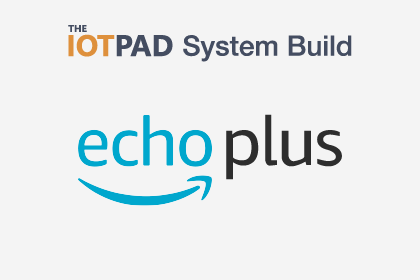 Amazon Echo Plus System Build