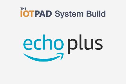 Amazon Echo Plus System Build