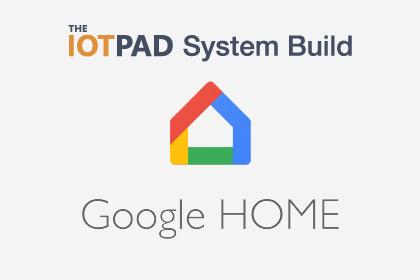 Google Home System Build
